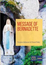 Message of Bernadette by Monsignor Vernon Johnson, Donal Anthony ...