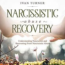 Amazon.com: Narcissistic Abuse Recovery: Understanding Narcissism and  Recovering from Narcissistic Abuse (Audible Audio Edition): Ivan Turner,  Guy Messenger, CJP: Audible Audiobooks