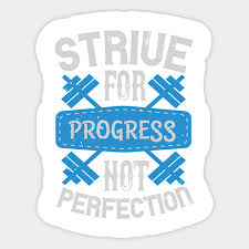 Strive For Progress Not Perfection Fitness Gym Workout Funny Exercise Spor Sticker Teepublic