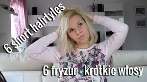 6 Easy Short Hairstyles 6 Fryzur Krotkie Wlosy Hair Tutorial
