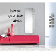 Wrought Studio Esparza Trust Me You Can Dance Alcohol Vinyl Words Wall Decal Wayfair
