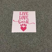 Live Love Bark Sticker Fast Lane Graphix
