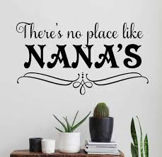 Family Wall Decal There S No Place Like Nana S Vinyl Etsy In 2020 Vinyl Wall Lettering Nana Quotes Family Wall Decals
