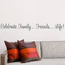 Wallums Wall Decor Celebrate Family Friends Life Quote Wall Decal Wayfair