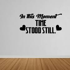 Wall Decal Quote In This Moment Time Stood Still Wall Art Decal Quote Lettering Dp249 Walmart Com Walmart Com
