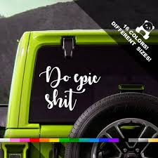 50 Off Epic Shit Car Decal Do Epic Shit Window Or Bumper Etsy