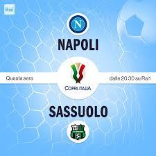 Rai1 - Coppa Italia ⚽ Napoli - Sassuolo In DIRETTA 🔴...