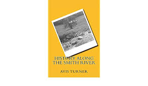 Amazon.com: History Along The Smith River eBook: Turner, Avis: Kindle Store