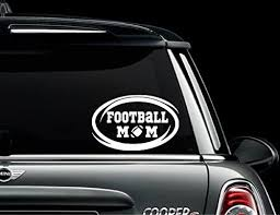 Amazon Com Football Mom Decals Football Mom Decal Car Truck Automotive Window Black Or White Decal Bumper Sticker 4 H X 6 W Home Kitchen