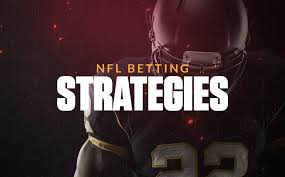 9 NFL Betting Strategies for Your Best Football Season Yet