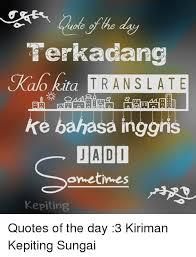 uale terkadang kalo kita translate ke bahasa inggri jaid i