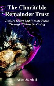 The Charitable Remainder Trust | Adam Starchild Book | In-Stock ...