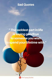 incredibly sad quotes that will give you feelings the saying