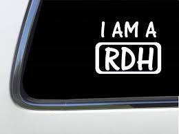Amazon Com Thatlilcabin I Am A Rdh Registered Dental Hygienist 6 As452 Car Sticker Decal Automotive