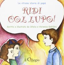 Amazon.it: Ridi col lupo. Ediz. illustrata - Ofelia Dell'Oro ...