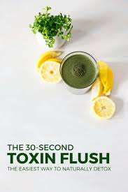 the 30 second toxin flush the easiest