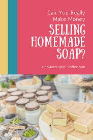 really make money selling homemade soap