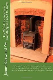 the wood burning stove everything you