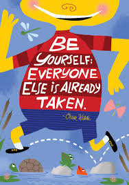 be yourself everyone else is already taken oscar wilde quote