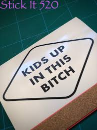 Kids Up In This B Vinyl Decal Kids In Car Bumper Sticker Funny Bumper Stickers Funny Car Decals Car Stickers Funny