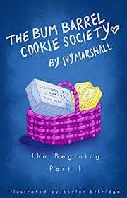 The Bum Barrel Cookie Society (The Beginning- Part 1) - Kindle edition by  Marshall, Ivy, Ethridge, Skyler. Literature & Fiction Kindle eBooks @  Amazon.com.
