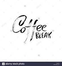 coffee break modern dry brush lettering coffee quotes hand
