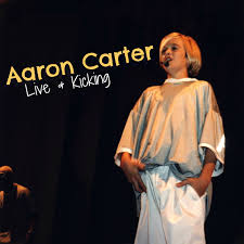 Aaron Carter - album Live & Kicking ...