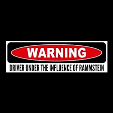 Driver Under The Influence Of Rammstein Du Hast Ich Will Sehnsucht Sticker