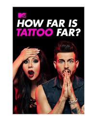MTV How Far Is Tattoo Far