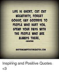 life is short cut out negativity forget gossip say goodbye to