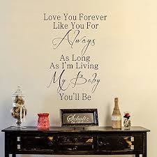 Wall Decal Decor Love You Forever Like You For Always My Baby You Will Be Vinyl Wall Decal Lettering Nursery Quote Nursery Bedroom Wall Decal Dark Brown 14 H X46 W Wantitall
