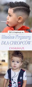 Modne Fryzury Dla Chlopcow Top 24 Inspiracje Dla Twojej Pociechy