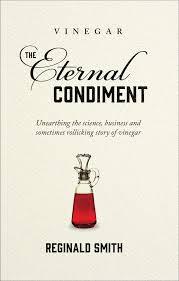 Vinegar, the Eternal Condiment: Reginald Smith: 9781943015030 ...