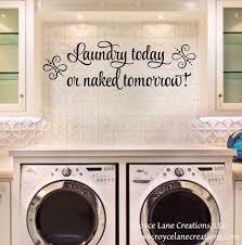 Laundry Room Decal Laundry Today Or Naked Tomorrow Laundry Etsy