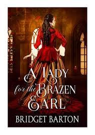A Lady for the Brazen Earl - Bridget Barton - A Historical Regency ...