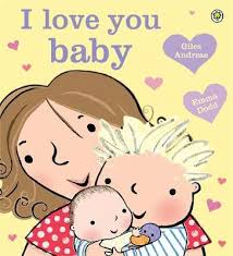 i love you baby by giles andreae emma