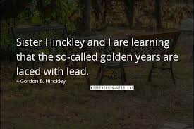 gordon b hinckley quotes wise famous quotes sayings and
