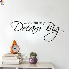 Work Hard Dream Big Wall Sticker Office Baby Nursery Motivation Inspiration Quote Sign Wall Decal Kids Room Vinyl Decor Wall Sticker Wall Sticker Officebig Wall Sticker Aliexpress