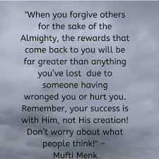 when you forgive others for the sake of the almighty the rewards