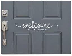 Amazon Com Cliffbennett No Soliciting Welcome Decal Cute Welcome Sticker Greeting For Home House Door Saying Welcome To Our Home Door Decal Porch Door Decor Home Kitchen
