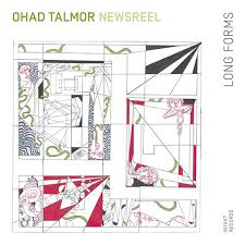 Squidco: Talmor, Ohad Newsreel Sextet: Long Forms