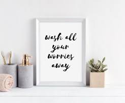Wash Your Worries Away Bathroom Home Quote Gallery Wall Art Print Black Picture Ebay