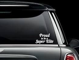 Proud To Be A Super Elite Car Truck Van Window Or Bumper Etsy