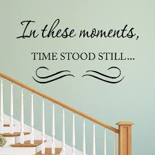Vwaq In These Moments Time Stood Still Wall Quotes Decal