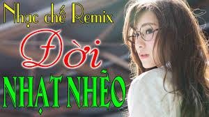 Nhạc chế Remix Cực Mạnh Chấp Hết Mọi Dàn Loa ❂ Nhạc chế DJ Đời Nhạt Nhẽo -  YouTube