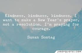 kindness kindness kindness i want to make a new year s prayer