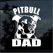 Pitbull Dad Window Decal Sticker Custom Sticker Shop