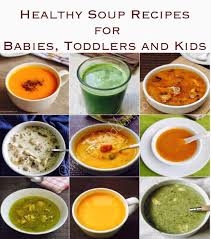 soup recipes for es toddlers and kids
