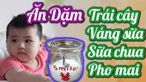 Bé Ăn Dặm Trái Cây, Váng Sữa, Sữa Chua, Phomai Đúng! - YouTube