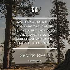 mother nature be forgiving thi geraldo rivera about nature